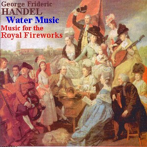 Handel Water Music complete, Music for the Royal Fireworks